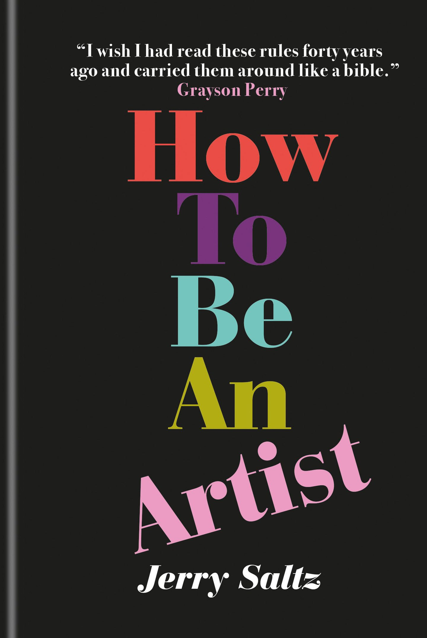 Jerry Saltz lays the creative process bare in How to be an Artist, the book